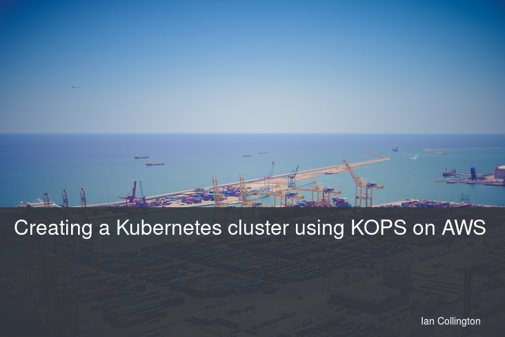 Creating a Kubernetes cluster using KOPS on AWS