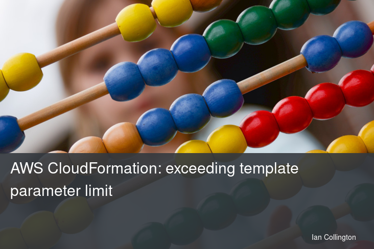 AWS CloudFormation: exceeding template parameter limit